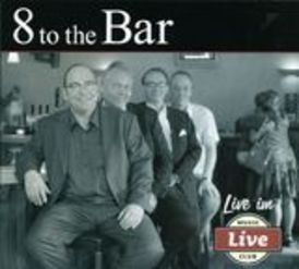 8 to the bar : Live!