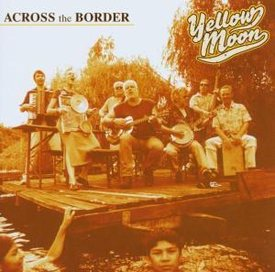 Yellow Moon: Across The Border