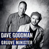 Dave Goodman & Groove Minister